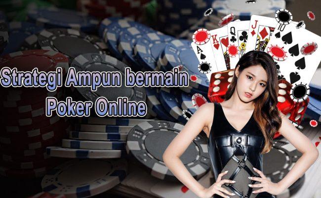 strategi ampuh bermain poker online